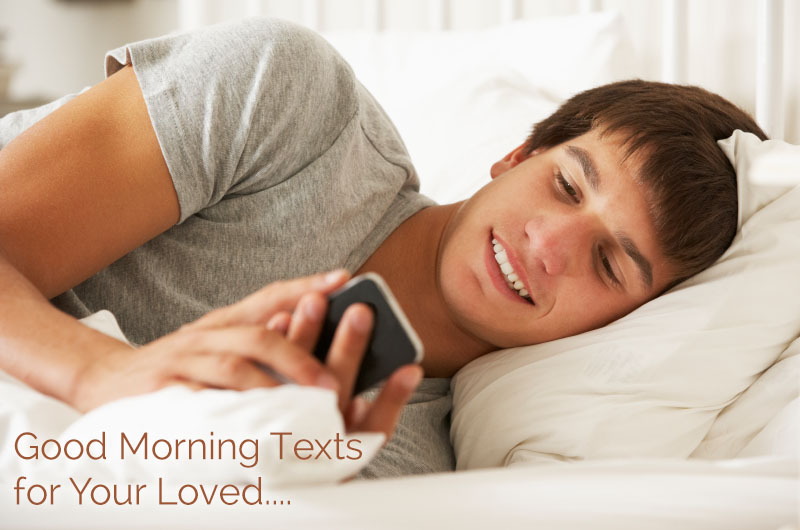 51 Cute Good Morning Texts for Your Loved Ones and Boyfriend