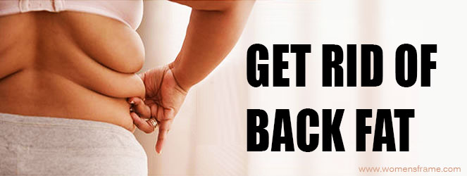 How to Get Rid of Back Fat Easy and Fast